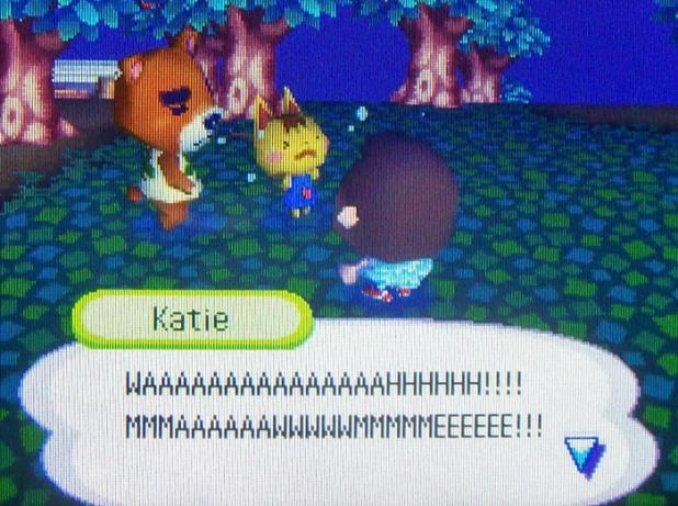 Katie: WAAAAAAAAAAAAAHHHHHH! MMMAAAAWWWWMMMMMEEEEEEE!