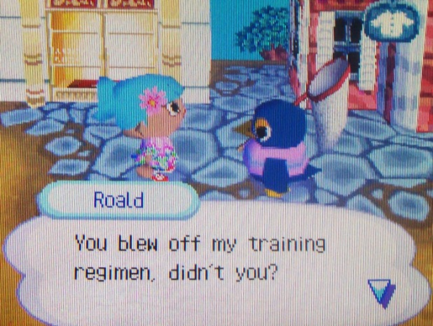 Roald thinks I blew off his training regimen