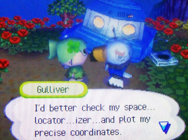 Gulliver: I'd better check my space...locator...izer...and plot my precise coordinates.