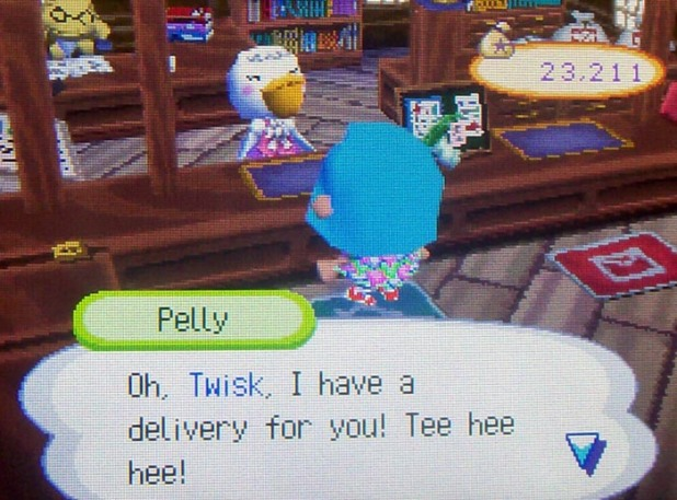 Pelly: Oh, Twisk, I have a delivery for you! Tee hee hee!